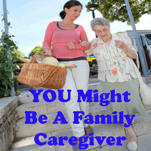 you-might-be-a-family-caregiver